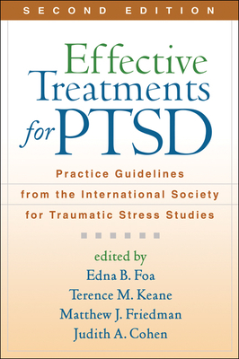 Effective Treatments for PTSD, Second Edition: Practice Guidelines from the International Society for Traumatic Stress Studies Cover Image