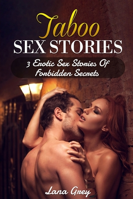 Taboo Sex Stories: 3 Erotic Sex Stories Of Forbidden Secrets Cover Image