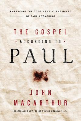 The Gospel According to Paul: Embracing the Good News at the Heart of Paul's Teachings cover