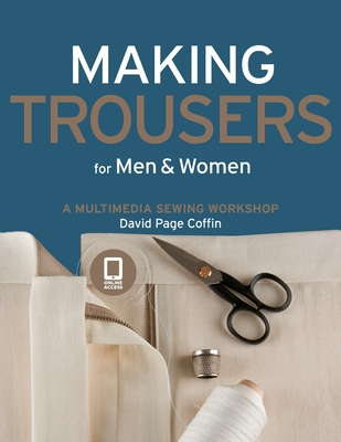 Making Trousers for Men & Women: A Multimedia Sewing Workshop Cover Image