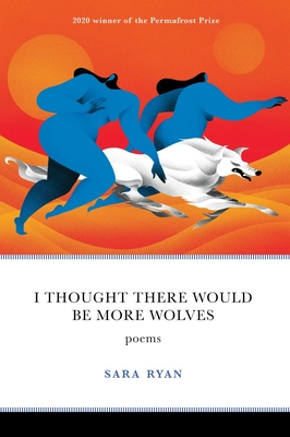 I Thought There Would Be More Wolves: Poems (Permafrost Prize Series) Cover Image