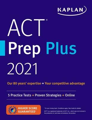ACT Prep Plus 2021: 5 Practice Tests + Proven Strategies + Online (Kaplan Test Prep) Cover Image