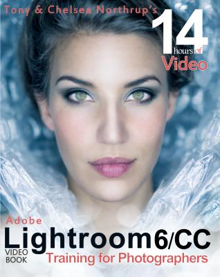 Adobe Lightroom 6 / CC Video Book: Training for Photographers Cover Image