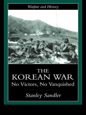 The Korean War: No Victors, No Vanquished Cover Image