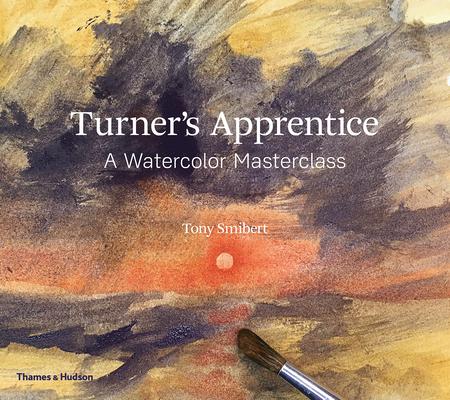 Turner's Apprentice: A Watercolor Masterclass Cover Image