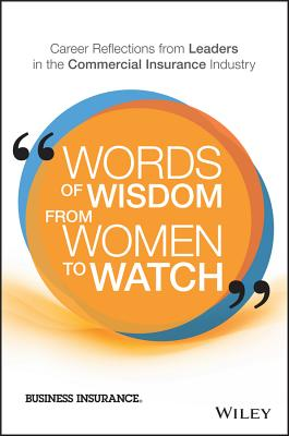Words of Wisdom from Women to Watch: Career Reflections from Leaders in the Commercial Insurance Industry Cover Image