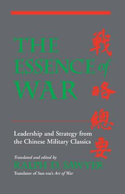 The Essence Of War: Leadership And Strategy From The Chinese Military Classics Cover Image