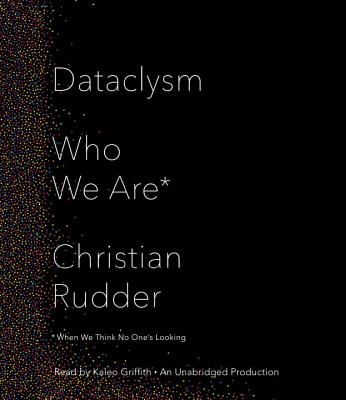 Dataclysm: Who We Are (When We Think No One's Looking) Cover Image