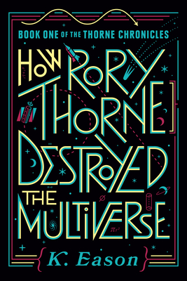 How Rory Thorne Destroyed the Multiverse Cover Image