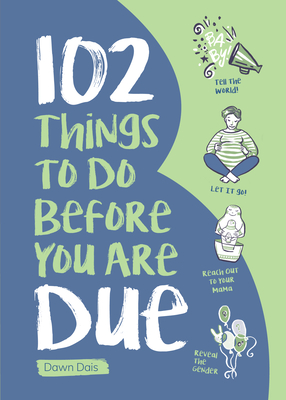 102 Things to Do Before You Are Due Cover Image