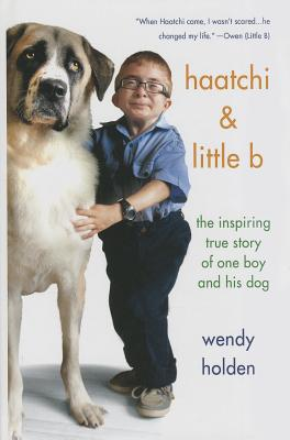 Haatchi and Little B: The Inspiring True Story of One Boy and His Dog Cover Image