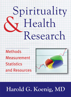 Spirituality and Health Research: Methods, Measurements, Statistics, and Resources Cover Image