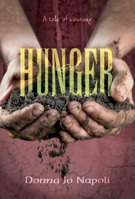 HUnger: A Tale of Courage by Donna Jo Napoli