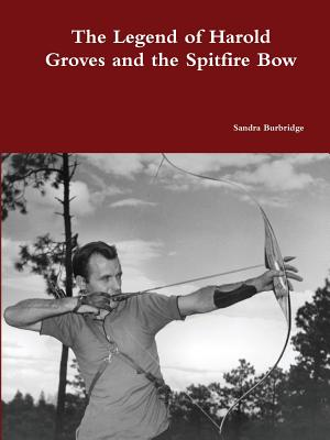 The Legend of Harold Groves and the Spitfire Bow Paperback Cover Image