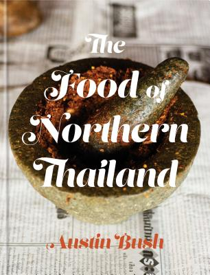 The Food of Northern Thailand: A Cookbook Cover Image