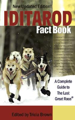 Iditarod Fact Book: A Complete Guide to the Last Great Race Cover Image