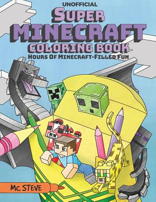 Super Minecraft Coloring Book: Hours Of Minecraft-Filled Fun Cover Image