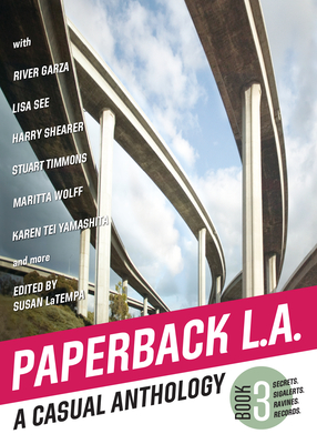 Paperback L.A. Book 3: A Casual Anthology: Secrets, Sigalerts, Ravines, Records Cover Image