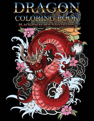 Dragon Coloring Book: Wonderful Dragon Designs to Color for Adults and Dragon Lover (Black Background) Cover Image