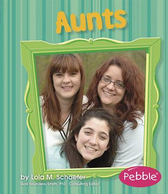 Aunts: Revised Edition (Pebble Books: Families) Cover Image