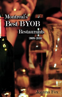 Montreal's Best BYOB Restaurants 2009–2010 Cover Image