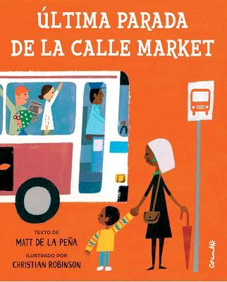 Ultima Parada de la Calle Market = Last Stop on Market Street Cover Image