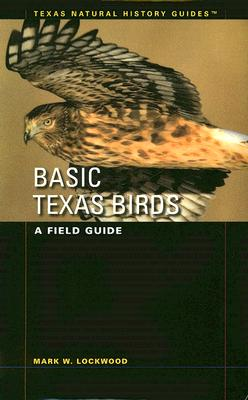 Basic Texas Birds: A Field Guide (Texas Natural History Guides) Cover Image