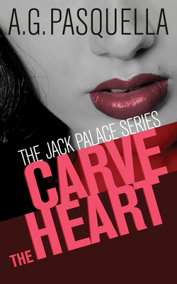 Carve the Heart: The Jack Palace Series Cover Image
