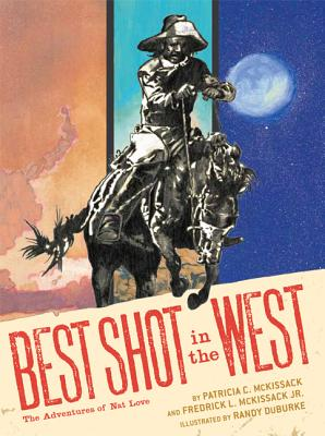 Best Shot in the West: The Adventures of Nat Love Cover Image