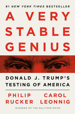 A Very Stable Genius: Donald J. Trump's Testing of America Cover Image