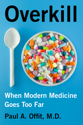 Overkill: When Modern Medicine Goes Too Far Cover Image