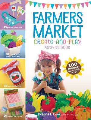 Farmers Market Create-and-Play Activity Book: 100 Stickers + Games, Crafts & Fun! Cover Image