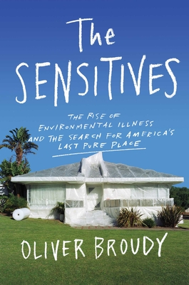 The Sensitives: The Rise of Environmental Illness and the Search for America's Last Pure Place Cover Image