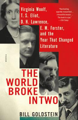 The World Broke in Two: Virginia Woolf, T. S. Eliot, D. H. Lawrence, E. M. Forster, and the Year That Changed Literature Cover Image