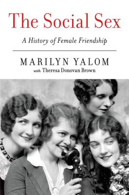 The Social Sex: A History of Female Friendship Cover Image