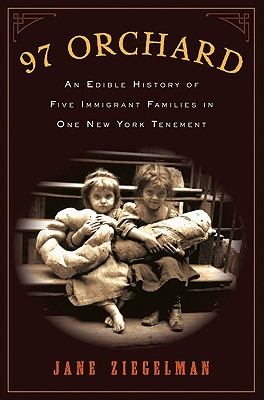 97 Orchard: An Edible History of Five Immigrant Families in One New York Tenement Cover Image