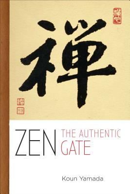 Zen: The Authentic Gate Cover Image