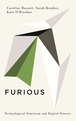 Furious: Technological Feminism and Digital Futures (Digital Barricades) Cover Image