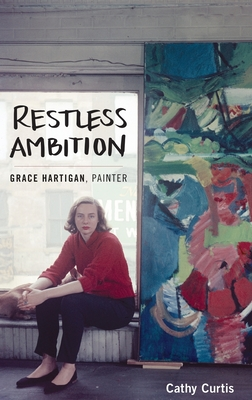 Restless Ambition: Grace Hartigan, Painter Cover Image