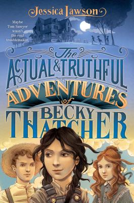 The Actual & Truthful Adventures of Becky Thatcher Cover