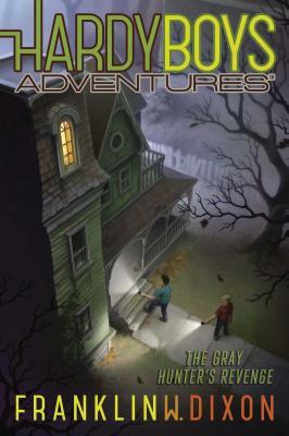 Cover for The Gray Hunter's Revenge (Hardy Boys Adventures #17)