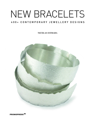 New Bracelets: 400+ Contemporary Jewellery Designs Cover Image