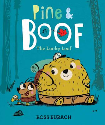 Pine & Boof: The Lucky Leaf by Ross Burach