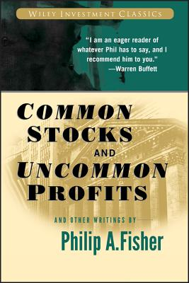 Common Stocks and Uncommon Profits and Other Writings (Wiley Investment Classics #40) Cover Image