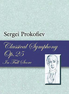 Classical Symphony, Op. 25, in Full Score (Dover Music Scores) Cover Image
