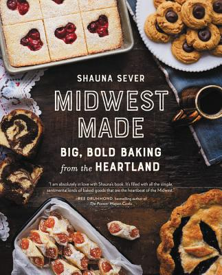 Midwest Made: Big, Bold Baking from the Heartland Cover Image