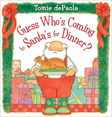 Guess Who's Coming to Santa's for Dinner? Cover Image