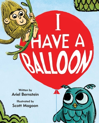I Have a Balloon by Ariel Bernstein