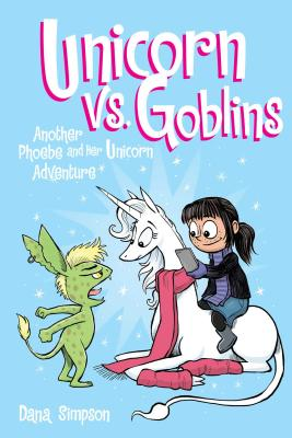 Unicorn vs. Goblins (Phoebe and Her Unicorn #3) Cover Image
