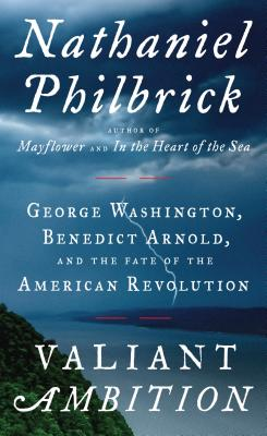 Valiant Ambition: George Washington, Benedict Arnold, and the Fate of the American Revolution (Wheeler Hardcover) Cover Image